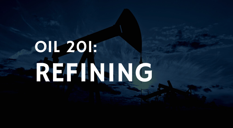 What is Refining; Refining 201 Course