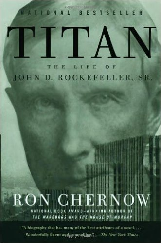 Titan – The Life of John D. Rockefeller, SR.