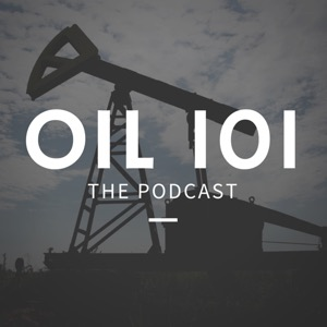 Oil 101 Podcast